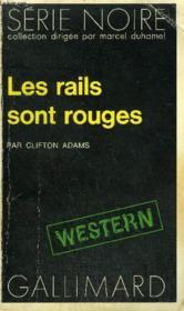 Collection : Serie Noire N° 1595 Les Rails Sont Rouges - Couverture - Format classique