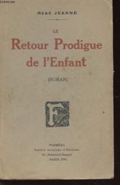 Le Retour Prodigue De L'Enfant - Couverture - Format classique