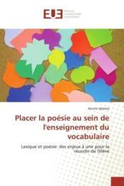 Placer la poesie au sein de l'enseignement du vocabulaire - lexique et poesie: des enjeux a unir pou - Couverture - Format classique