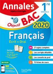 Objectif bac ; annales francais ; 1ere générale ; écrit + oral (édition 2020) - Couverture - Format classique