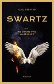 Swartz t.1 ; ne crains pas la brûlure - Couverture - Format classique