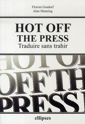 Hot off the press ; traduire sans trahir - Intérieur - Format classique
