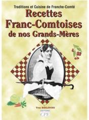 Recettes Franc-Comtoises De Nos Grands-Meres - Couverture - Format classique