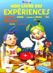 Mon livre des experiences 30 idees faciles a realiser - Couverture - Format classique