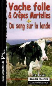 Vache folle et crepes mortelles suivi du sang de la lande - Couverture - Format classique