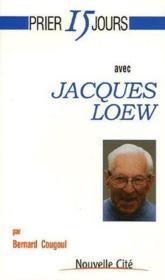 Prier 15 Jours Avec ; Jacques Loew - Couverture - Format classique