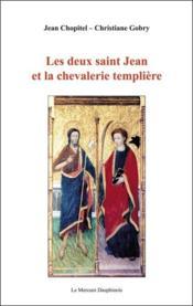 Les deux saint jean et la chevalerie templiere - Couverture - Format classique