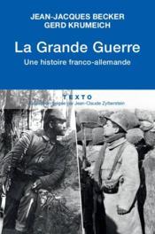La Grande Guerre ; une histoire franco-allemande - Couverture - Format classique