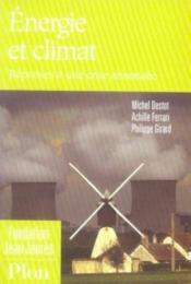 Energie et climat ; reponses a une crise annoncee - Couverture - Format classique
