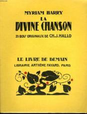 La Divine Chanson. 23 Bois Originaux De Ch.J. Hallo. Le Livre De Demain N° 31. - Couverture - Format classique