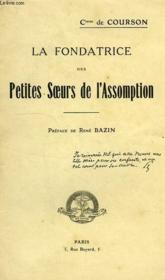 La Fondatrice Des Petites Soeurs De L'Assomption - Couverture - Format classique