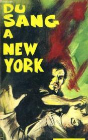 Du Sang A New York. - Couverture - Format classique