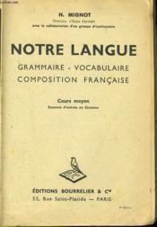 Notre Langue - Grammaire - Vocabulaire - Composition Francaise - Cours Moyen - Couverture - Format classique
