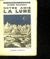 Notre Amie La Lune - Couverture - Format classique