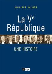La Ve République ; une histoire - Couverture - Format classique