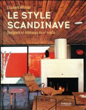 Le style scandinave ; designers et intérieurs du XXe siècle - Couverture - Format classique