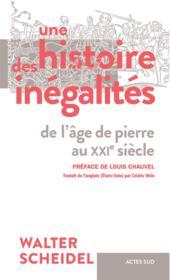 Une histoire des inégalités ; de l'âge de pierre au XXIe siècle - Couverture - Format classique
