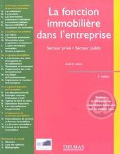 La fonction immobilière dans l'entreprise ; secteur privé, secteur public (2e édition) (2e édition) - Intérieur - Format classique