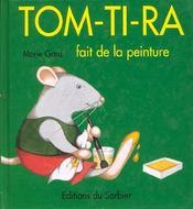 Tom-Ti-Ra Fait De La Peinture - Intérieur - Format classique