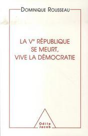 La Ve république se meurt, vive la démocratie - Intérieur - Format classique