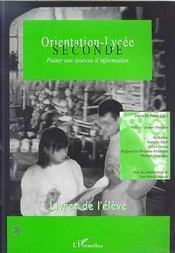Orientation-Lycee ; Seconde ; Puiser Aux Sources D'Information ; Livret De L'Eleve - Intérieur - Format classique