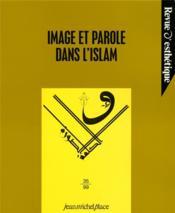 Revue D'Esthetique N.35 ; Image Et Parole Dans L'Islam - Couverture - Format classique