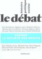 Revue Le Débat N.138 ; penser la société des médias t.1 ; janvier-février 2006 - Couverture - Format classique