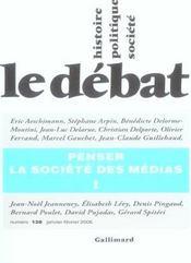 Revue Le Débat N.138 ; penser la société des médias t.1 ; janvier-février 2006 - Intérieur - Format classique