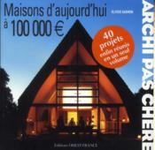 telecharger Maisons d'aujourd'hui a 100 000 euros livre PDF/ePUB en ligne gratuit