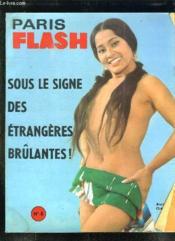 Paris Flash N° 8. Sommaire: Le Temps Du Gadget, Les Filles Et La Rose, Un Harem Nouveau Style, Les Contes Libertins... - Couverture - Format classique