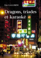 Dragons, triades et karaoké - Couverture - Format classique