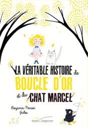 La véritable histoire de Boucle d'Or et du Chat Marcel - Couverture - Format classique