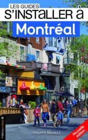 LES GUIDES S'INSTALLER A ; Montréal - Couverture - Format classique
