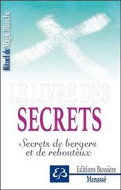 Secrets ; secrets de bergers et de rebouteux - Couverture - Format classique
