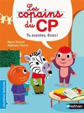 Les copains du CP ; tu zozotes, Enzo ! - Couverture - Format classique
