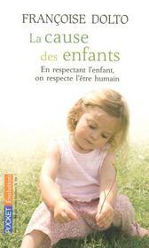 La cause des enfants ; en respectant l'enfant, on respecte l'être humain - Intérieur - Format classique