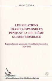 Les Relations Franco-Espagnoles Pendant La Deuxieme Guerre Mondiale - Intérieur - Format classique