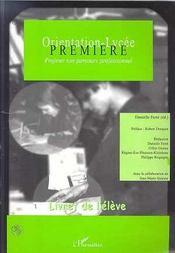 Orientation-Lycee ; Premiere ; Projeter Son Parcours Professionnel ; Livret De L'Eleve - Intérieur - Format classique