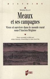 Meaux et ses campagnes ; vivre et survivre dans le monde rural sous l'ancien régime - Intérieur - Format classique
