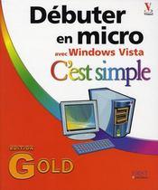 Débuter en micro c'est simple ; gold edition windows vista - Intérieur - Format classique