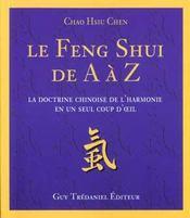 Le Feng Shui De A A Z ; La Doctrine Chinoise De L'Harmonie En Un Seul Coup D'Oeil - Intérieur - Format classique