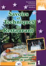 Savoirs et techniques de restaurant t.1 ; un savoir professionnel pour un service de qualité... - Couverture - Format classique