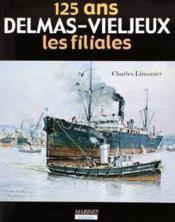 125 ans Delmas-Vieljeux, les filiales t.2 - Couverture - Format classique