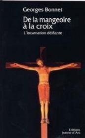 De la mangeoire à la croix - Intérieur - Format classique