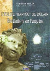 L'eglise hantee de delain ; revelations sur l'enquete - Intérieur - Format classique