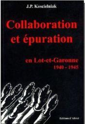 Collaboration et épuration en Lot-et-Garonne 1940-1945 - Couverture - Format classique