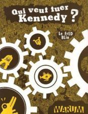 Qui veut tuer Kennedy ? - Couverture - Format classique
