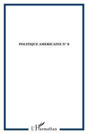 POLITIQUE AMERICAINE N.8 ; l'immigration au coeur du débat - Couverture - Format classique