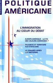 POLITIQUE AMERICAINE N.8 ; l'immigration au coeur du débat - Intérieur - Format classique