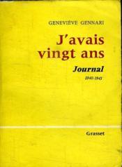 J Avais Vingt Ans.Journal.1940-1945. - Couverture - Format classique